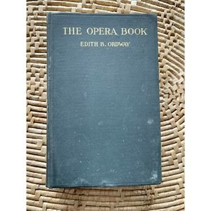 THE OPERA BOOK Edith B. Ordway 1917 Antique